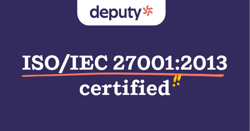 Deputy Doubles-Down on Digital Security: Awarded ISO/IEC 27001:2013 Certification Demonstrating its Privacy-First Commitment to SMB Customers Worldwide