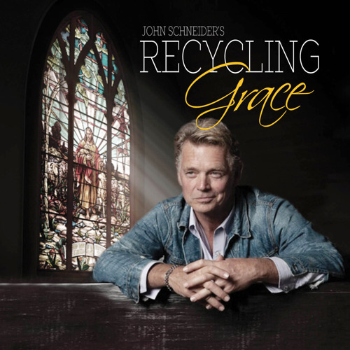 Iconic Actor and Chart-Topping Country Artist JOHN SCHNEIDER to Release Inspirational Album, Recycling Grace