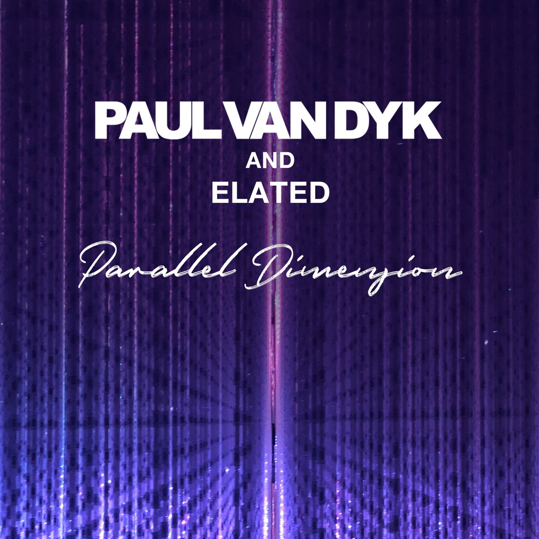 "Paul van Dyk & Elated Release New Single ""Parallel Dimension"""