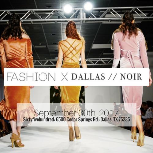 "4th Annual Fashion X Dallas Presents ""NOIR"""
