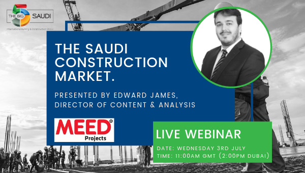Preview: SAUDI ARABIA COINED AS THE MOST IMPORTANT MENA MARKET FOR INTERNATIONAL CONSTRUCTION FIRMS