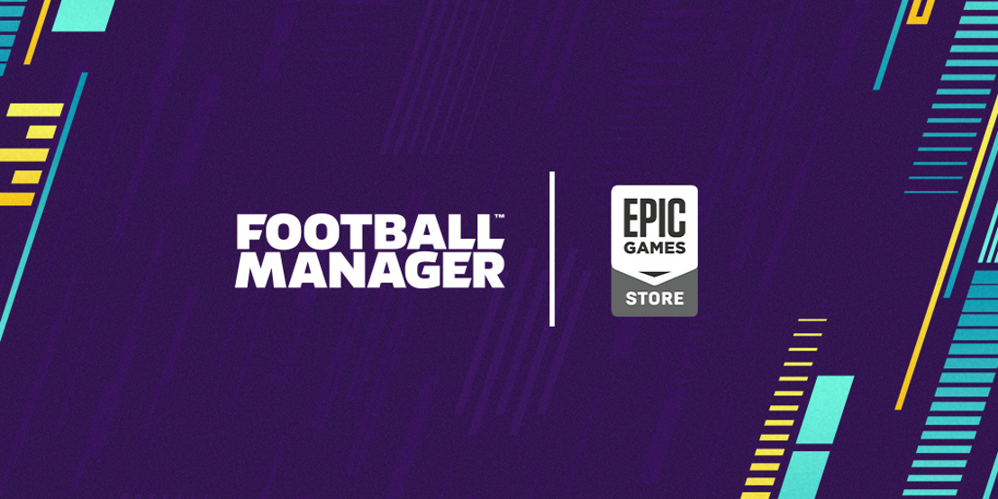FOOTBALL MANAGER DEBUTS ON EPIC GAMES STORE