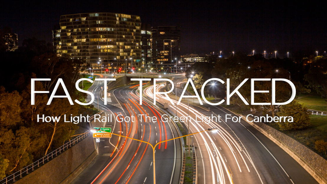 Fast Tracked: How Light Rail Got the Green Light for Canberra