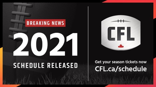 "CANADIAN FOOTBALL LEAGUE RELEASES ""COMEBACK"" SCHEDULE FOR 2021"