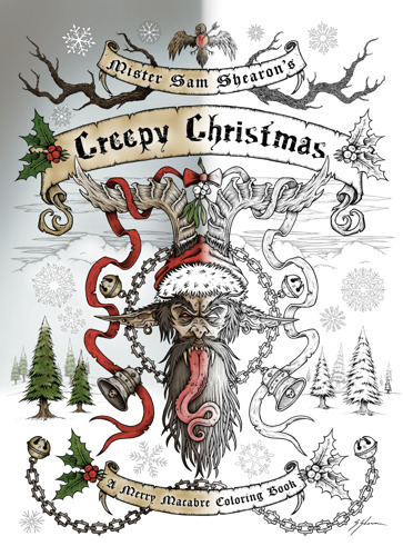 'MISTER SAM SHEARON'S CREEPY CHRISTMAS: A MERRY MACABRE COLORING BOOK' NOW UNNERVING GIFT GIVERS ON AMAZON