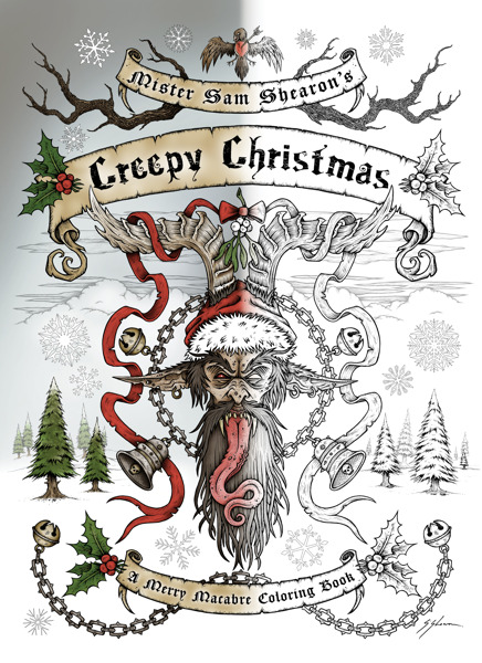 Preview: 'MISTER SAM SHEARON'S CREEPY CHRISTMAS: A MERRY MACABRE COLORING BOOK' NOW UNNERVING GIFT GIVERS ON AMAZON