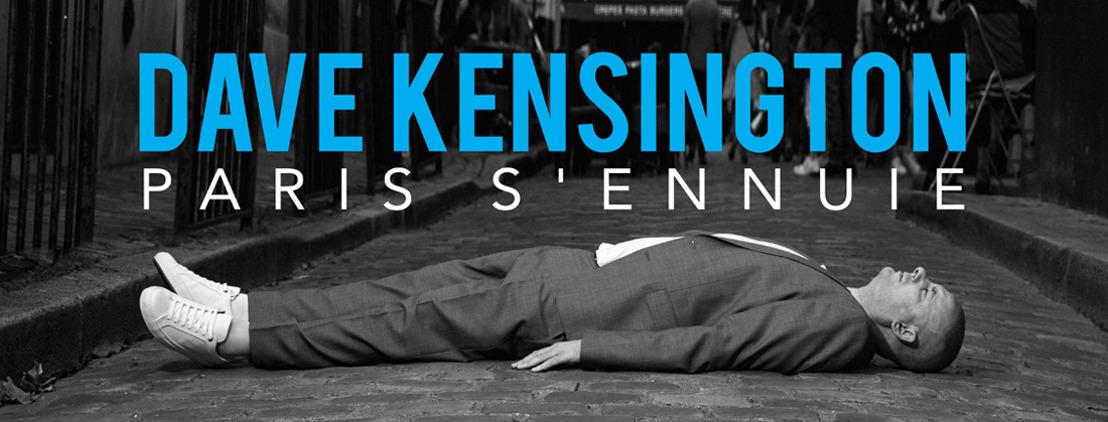 Du Covid à l'ennuie, Dave Kensington chante Paris sous le signe du spleen.