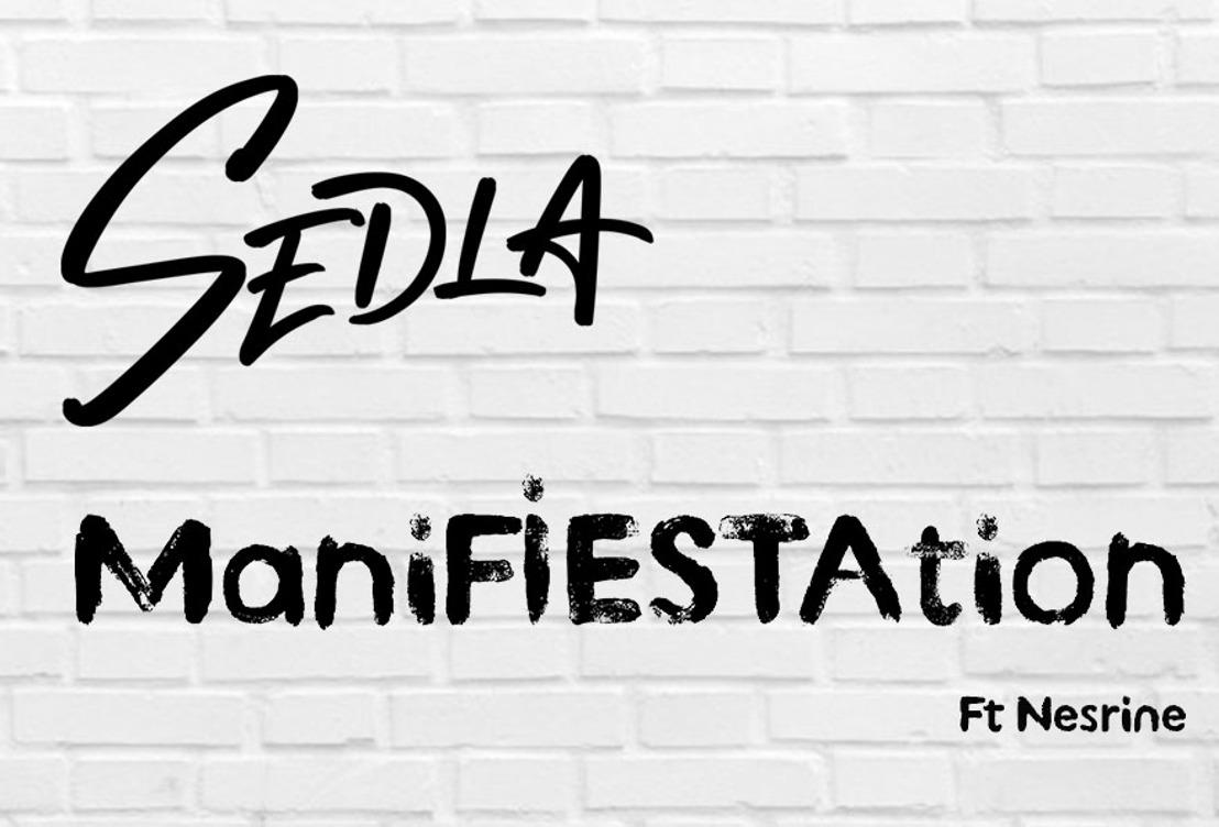 "SEDLA : nouveau single ""ManiFIESTAtion"" Ft Nesrine."