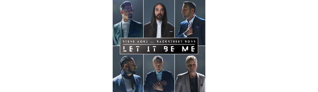 "Steve Aoki + Backstreet Boys = neue Single ""Let It Be Me"""
