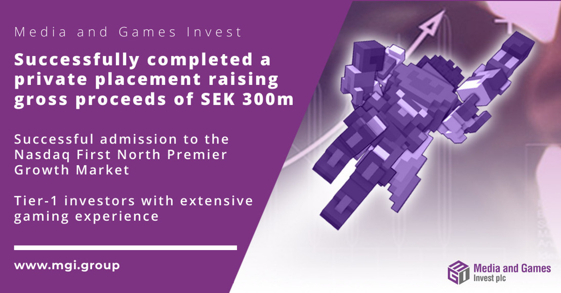 Media and Games Invest plc carries out a private placement of 25 million shares raising proceeds of SEK 300 million
