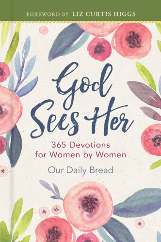 Our Daily Bread Publishing Releases GOD SEES HER, Follow-Up to Best-selling Devotional Book, GOD HEARS HER