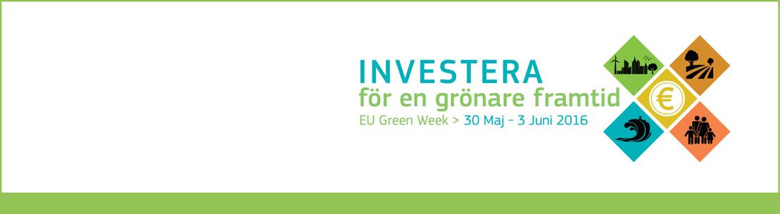 Investera för en grönare framtid – EU inleder Gröna veckan 2016