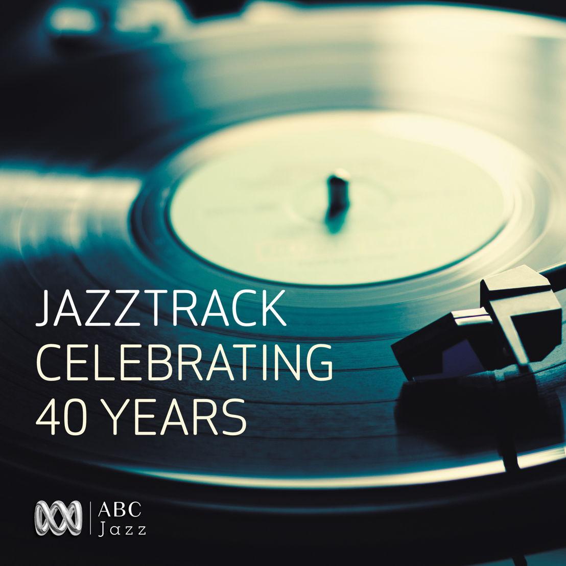 Jazztrack: Celebrating 40 Years