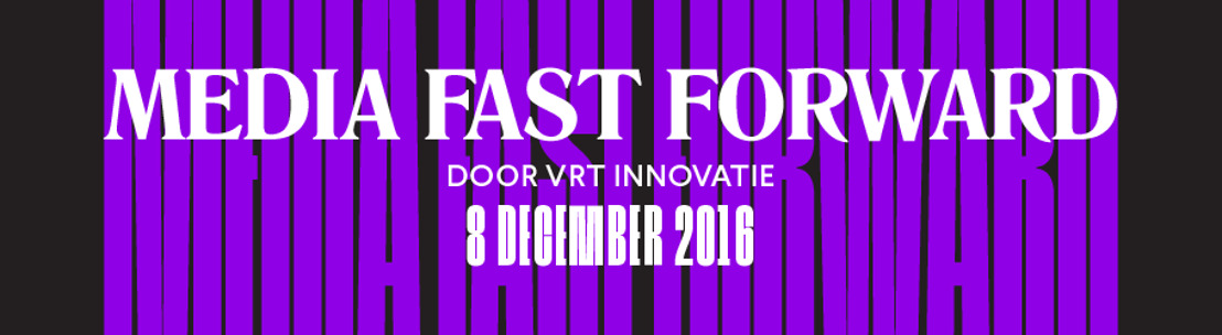 VRT toont innovatietrends op Media Fast Forward