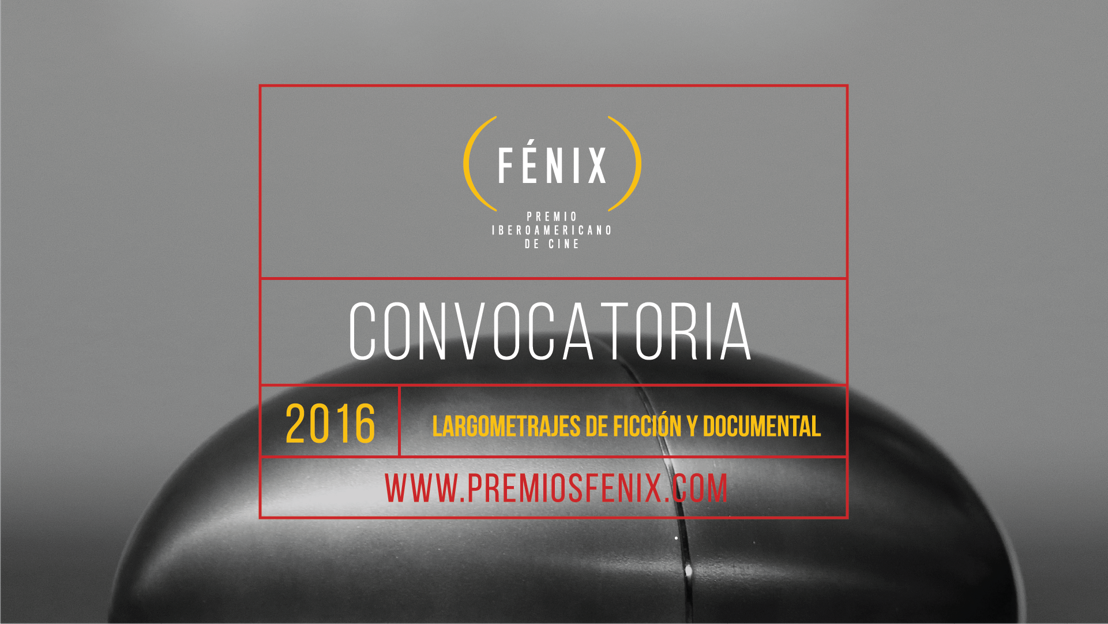 PREMIOS FÉNIX ABRE SU CONVOCATORIA PARA LARGOMETRAJES IBEROAMERICANOS DE FICCIÓN Y DE DOCUMENTAL