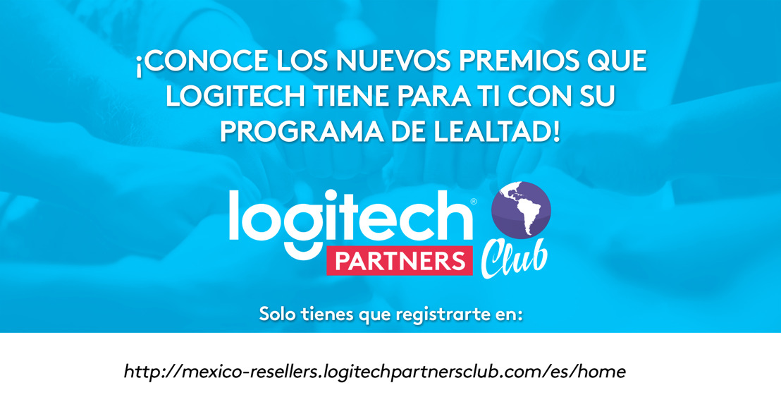Logitech® lanza atractivo programa de lealtad Logitech Partners Club.