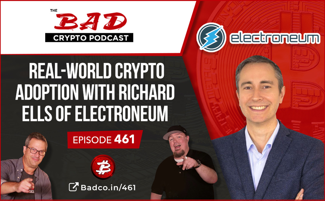 Bad Crypto Podcast hosts praise Electroneum during an audio interview with Richard Ells