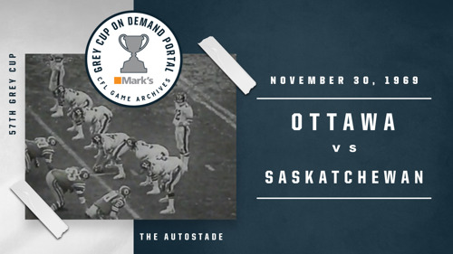 GREY CUP GAMES FROM THE 1960'S NOW AVAILABLE ON THE GREY CUP ON DEMAND PORTAL POWERED BY MARK'S