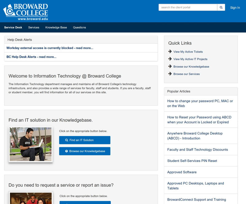 Broward College's Service Portal through TeamDynamix https://helpdesk.broward.edu/TDClient/Home/