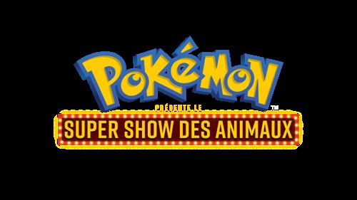 """Entrez en scène pour la première édition de """"Pokémon présente le Super Show des Animaux"""""""
