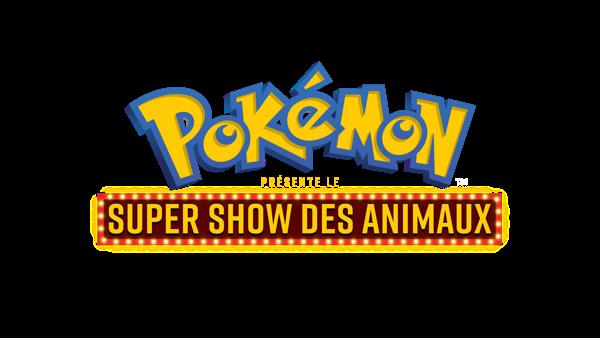 """Preview: Entrez en scène pour la première édition de """"Pokémon présente le Super Show des Animaux"""""""