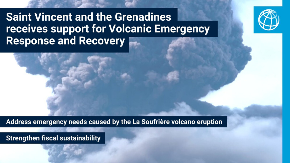 World Bank Approves US$50 Million to Support Volcanic Emergency Response and Recovery in Saint Vincent and the Grenadines