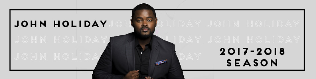John Holiday Announces his 2017-2018 Season