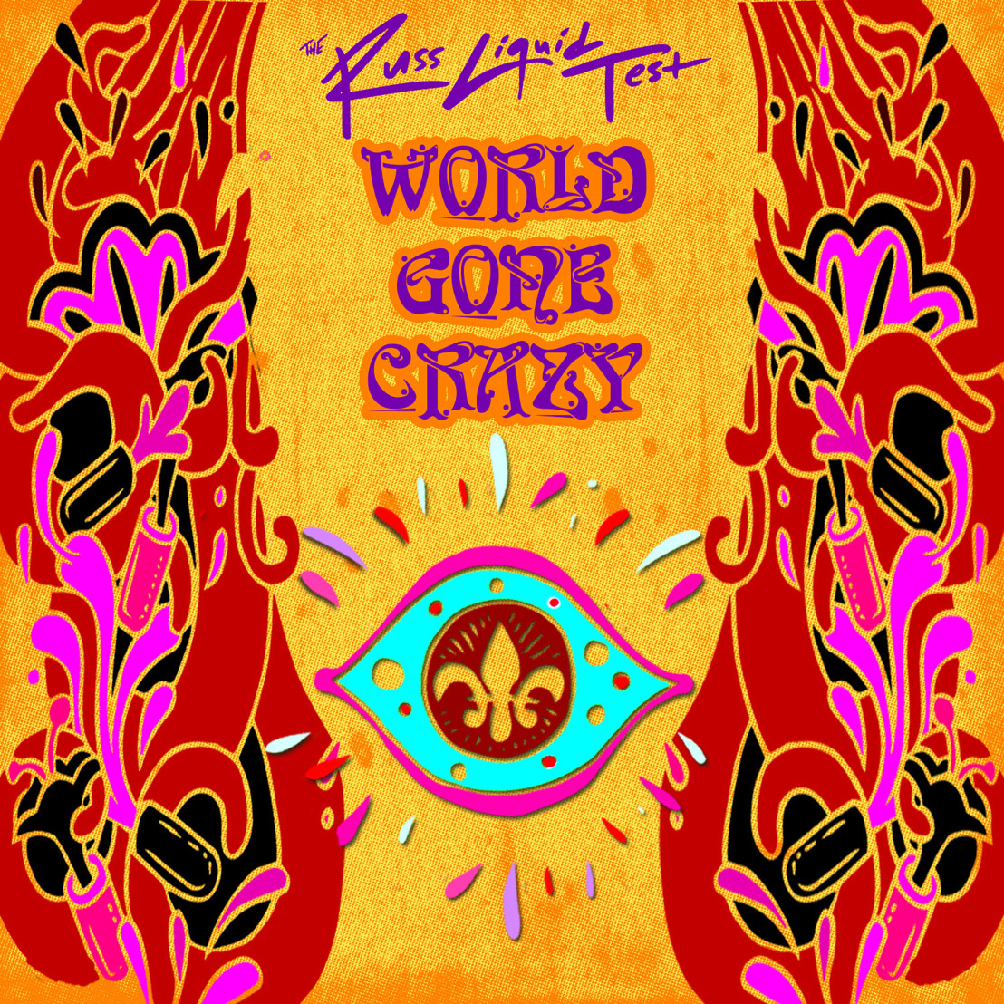 The Russ Liquid Test & ProbCause Get Political with 'World Gone Crazy'