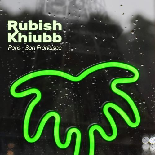 """""""Paris-San Francisco"""", le nouveau single de RubishKhiubb."""
