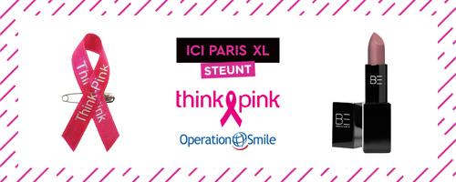 ICI PARIS XL steunt THINK PINK en OPERATION SMILE