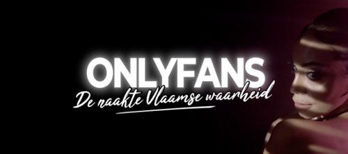 Streamz brengt vierdelige documentaire reeks over het nieuwe platform OnlyFans
