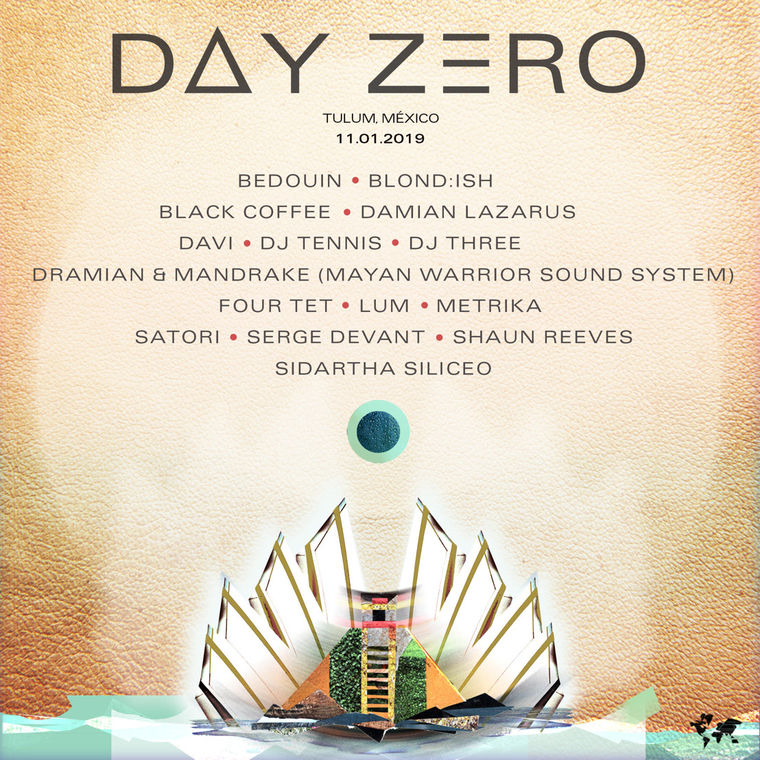 Day Zero Releases Complete Lineup for 2019 Return to Tulum January 11th