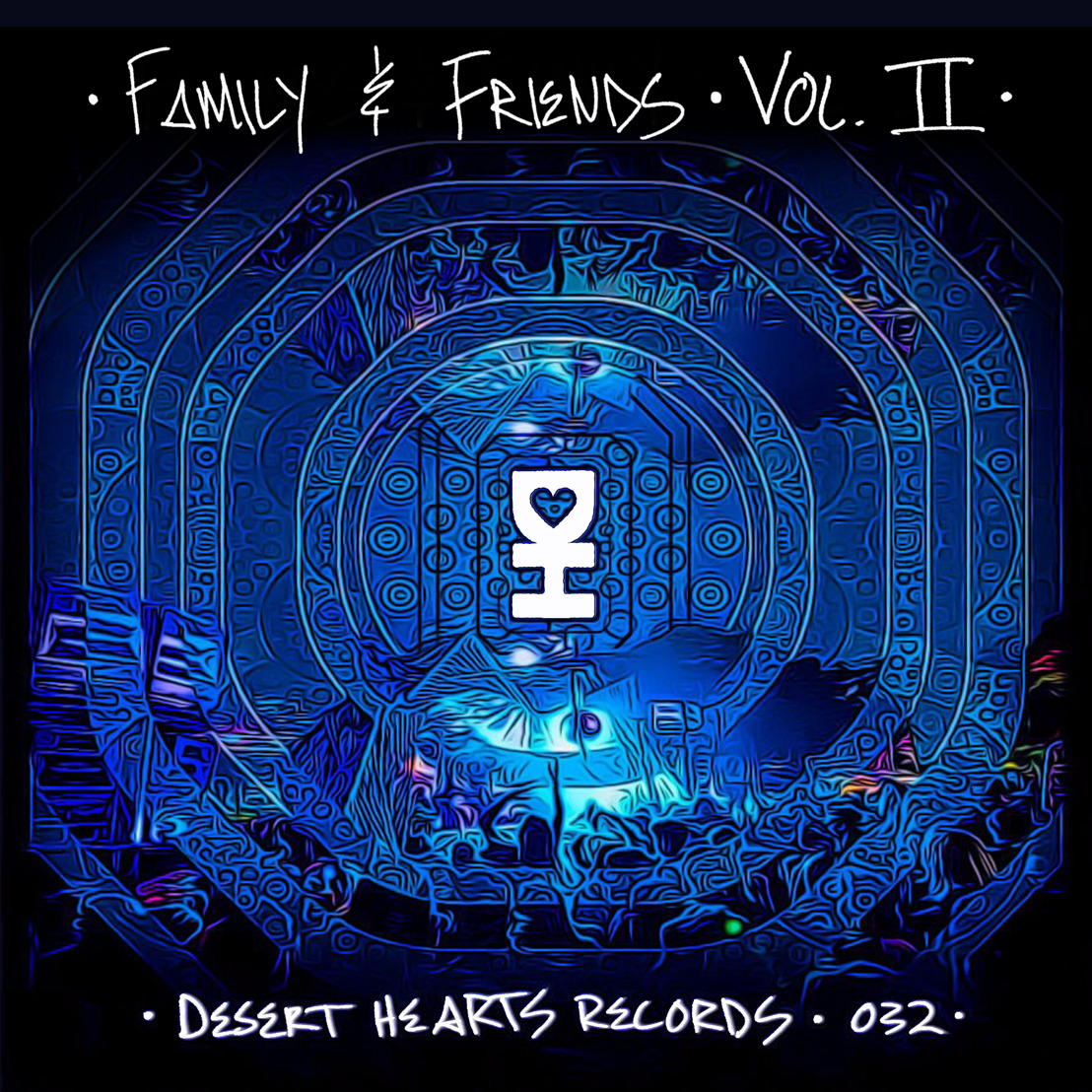 [LISTEN] Desert Hearts releases Family & Friends Compilation Vol. 2