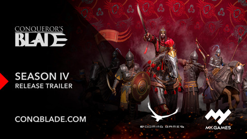 CONQUEROR'S BLADE EXPANDS WITH 'SEASON IV: BLOOD OF THE EMPIRE' TODAY