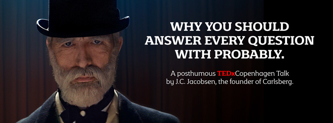 Carlsberg's late founder delivers posthumous TEDx talk.