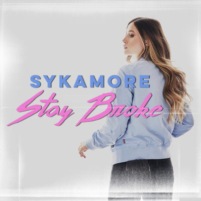 Sykamore Stay Broke Single Artwork