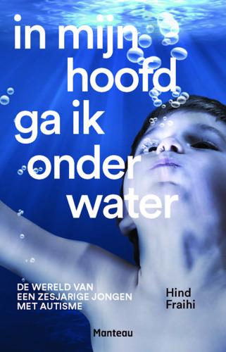 'In mijn hoofd ga ik onder water': Hind Fraihi kijkt door de ogen van haar autistisch zoontje