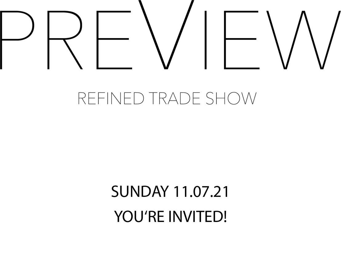 INVITE PREVIEW: REFINED TRADE SHOW SS22