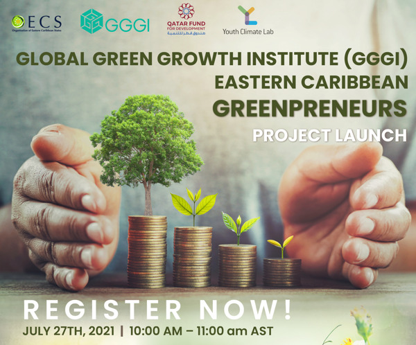 Preview: Launch of the Eastern Caribbean Green Entrepreneurship Initiative!