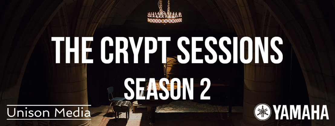 Unison Media presents <i>The Crypt Sessions</i> Season 2