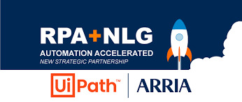 UiPath, ARRIA NLG Partnership Delivers World's First RPA Platform with Native NLG Integration