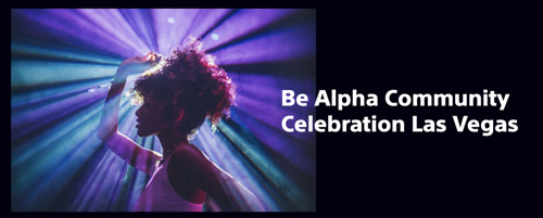 Sony Holds Free Be Alpha Community Event at CES
