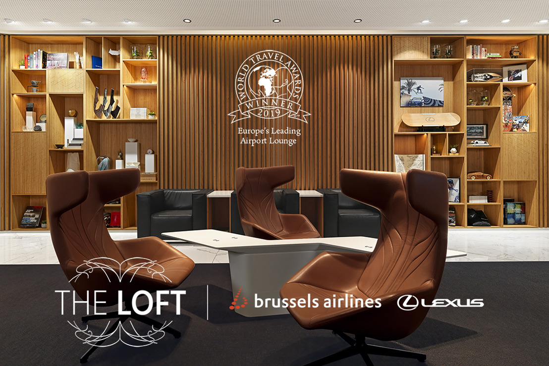 'THE LOFT BY BRUSSELS AIRLINES AND LEXUS' A BRUSSELS AIRPORT NOMME 'EUROPE'S LEADING AIRPORT LOUNGE 2019'
