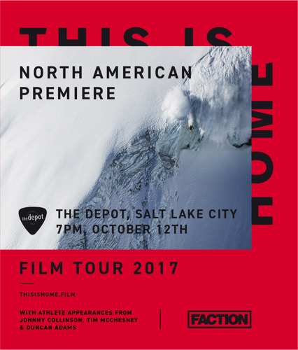 "Media Invite: Salt Lake City Premiere of Faction's ""This is Home"" Ski Movie"