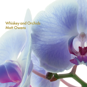 MATT OWENS Whiskey & Orchids (album cover artwork)