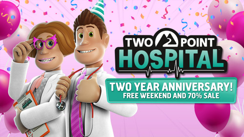 Two Point Hospital creators celebrate two-year anniversary with Steam free weekend and sale.