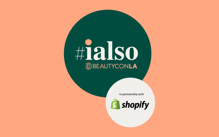 Preview: Shopify and Beautycon Festival LA introduce #iAlso to empower entrepreneurs
