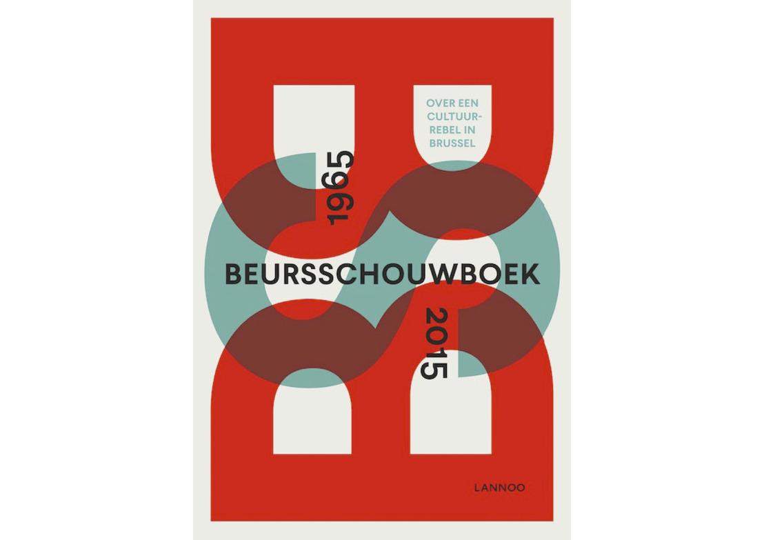 Beursschouwboek 1965 - 2015. Over een cultuurrebel in Brussel