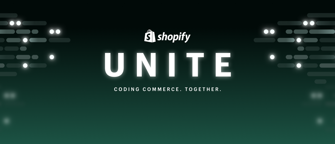 The Most Flexible, Scalable, and High-Performing Shopify Ever: Major Platform Investments Unveiled at Unite 2021 Give Entrepreneurs Limitless Creative Power