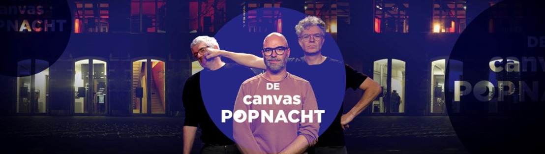 Canvas presenteert: De Canvas Popnacht
